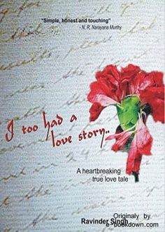 I too had a love story - Ravinder Singh  Beautiful: but a bit draggy in the middle....