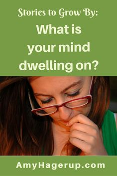 Faith lesson about what your mind is dwelling on