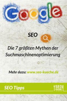Die 7 größten Mythen der Suchmaschinenoptimierung