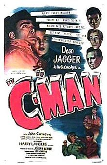 C-Man i1949 American quasi-semidocumentary crime film noir directed by Joseph Lerner featuring Dean Jagger, John Carradine, Lottie Elwen and Rene Paul.[  Gail Kubik based his Pulitzer Prize winning Symphony Concertante on his score for C-Man.  U.S. Customs Department Agent Cliff Holden's (Dean Jagger) childhood best friend and boss is murdered while chasing down jewel thieves. He's assigned to find the murderers and solve the case.