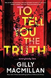 Silver's Reviews: To Tell You The Truth by Gilly Macmillan The Truth Book, Tell The Truth, The Book, Book Club Books, Good Books, Books To Read, Everybody Lies, Tess Gerritsen, Liane Moriarty