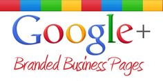 Why You Should Have A #Google+ Branded Business Page