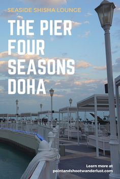 The Pier at Four Seasons Doha is the newest seaside shisha lounge in Qatar. Qatar Travel, Rooftop Bar Bangkok, Middle East Destinations, Travel Guides, Travel Tips, Doha, Culture Travel, Hotel Reviews, Four Seasons