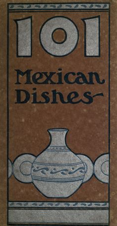 1906 One hundred & one Mexican dishes, Old Recipes, Cookbook Recipes, Vintage Recipes, Cooking Recipes, 1950s Recipes, Cooking Tips, Mexican Sweet Breads, Mexican Dishes, Mexican Cooking