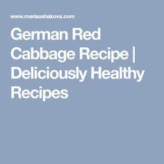 German Red Cabbage Recipe | Deliciously Healthy Recipes