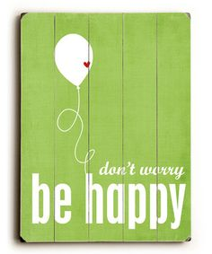 Take a look at this 'Be Happy' Wall Art on zulily today!