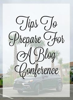 Tips to prepare for a blog conference
