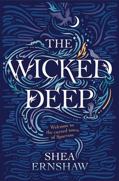 The Wicked Deep by Shea Ernshaw (UK Edition)