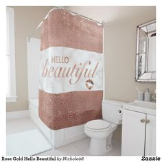 Shop Rose Gold Hello Beautiful Shower Curtain created by Personalize it with photos & text or purchase as is! Elegant Shower Curtains, Custom Shower Curtains, Gold Everything, Rose Gold Foil, Gold Glitter, Teen Room Decor, Home Room Design, Gold Gifts, Bath Mat Sets