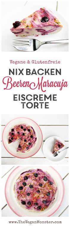 Nix-Backen Veganer Glutenfreier Beeren Maracuja Eiscreme Torte Ohne Kristallzucker Rezept
