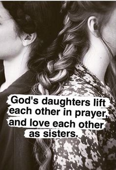 Hija de Dios levanta mutuamente en la oracion, y ama uno al otro como hermana…