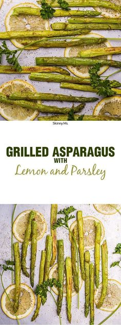 Grilled Asparagus with Lemon & Parsley--simple and clean!