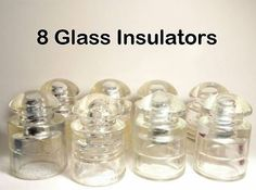 GLASS INSULATOR LOT - 8 Glass Insulators Clear Glass Insulators Hemingray Pyrex