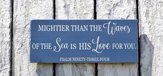 Nautical Nursery Decor Scripture Wood Sign Bible Verse Plaque Wall Art Mightier Than The Waves Of The Sea Psalm 93 4 Beach New Baby Gift