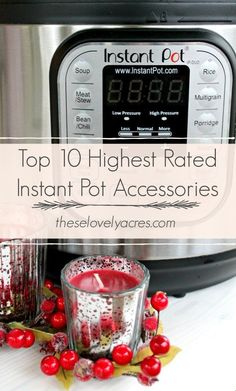 These are the top 10 accessories to make your life easier and help you get the most out of your Instant Pot! #instant pot #instantpotaccessories