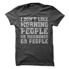I DONT LIKE MORNING PEOPLE T-SHIRT