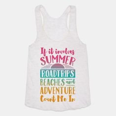 7a975a8098b3f If It Involves Summer Roadtrips Beaches And Adventure Count Me In Tank Top