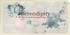 "The movie Serendipity best illustrates how ""a fortunate accident"" can in fact lead a person to the one he or she is destined for."