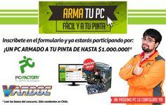 Gánate un PC de 1 Millón de pesos a tu pinta! con #Vardoc1 y @PCFactoryCL #ArmaTuPC