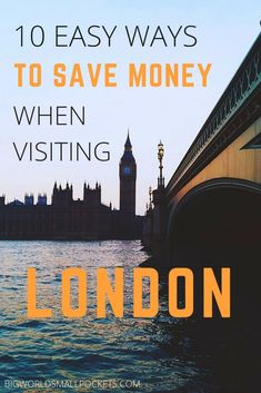 How to Save Money on a Trip to London // 10 Easy Ways {Big World Small Pockets}