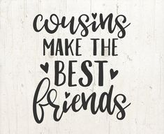 Best Cousin Quotes, Bff Quotes, Daughter Quotes, Family Quotes, Funny Quotes, Cousins Quotes, Girl Cousin Quotes, Cousin Sayings, Nephew Quotes