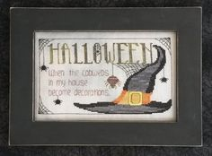 Halloween Cobwebs by Waxing Moon.  Great cross stitch pattern.  Witches hat w/ a fun saying. - I found this while browsing JuliesXstitch.com