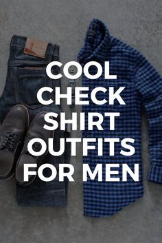 Check shirt outfits for men. How to wear check shirts for men. Check shirt outfits for men. How to wear check shirts for men. Checked Shirt Outfit, Checked Shirts, Check Shirt Man, Mens Fashion Blog, Fashion Styles, Outfit Grid, Men Style Tips, Casual T Shirts, Mens Clothing Styles