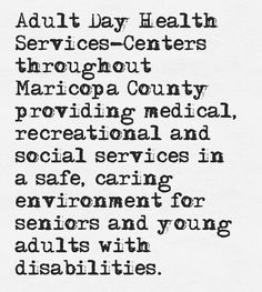 Our Adult Day Health Services allow you to keep a full time job, keep your loved one in the home, and provide peace of mind while you are at work by providing interaction activities, meals and snacks, and a safe environment!