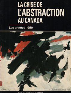 LECLERC, DENISE. La crise de l'abstraction au Canada. Les années 50