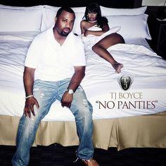 "New male R Artist TJ Boyce seductive single ""No Panties"" is on fire!!!"