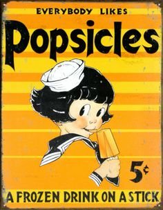 Popsicles were only 5 cents.