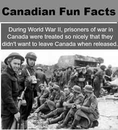 During WW2, Canada hosted more than 35,000 POW's. Prisons offered workshops, dining, educational & rec. halls. Prisoners had access to musical instruments, to many sports activities & were provided with uniforms & warm winter clothes The men were also given jobs: most hired as hands on local farms. Guards at the camps were also extremely trusting, not afraid of a possible uprising, as the prisoners were so happy with their lives, they didn't want to leave.
