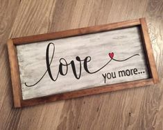Love you more wood sign. Wall or shelf decor. Love you more wood sign. Wall or shelf decor. Home Decor Signs, Diy Signs, Wall Signs, Painted Wood Signs, Wooden Signs, Valentine Decorations, Valentine Crafts, Crafts To Make, Diy Crafts