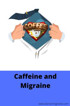 Ever wonder how Caffeine interacts with Migraine?  Listen and Learn.