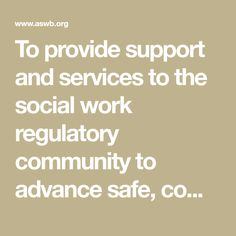 To provide support and services to the social work regulatory community to advance safe, competent, and ethical practices to strengthen public protection. Social Work Exam, Test Taking, Name Change, Exam Results, Content Area, Third Way, First Step, Behavior, Meant To Be