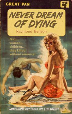 "James Bond cover book - Raymond Benson: ""Never Dream Of Dying"" (illustration by Sam Peffer) Novel Movies, Fiction Movies, Pulp Fiction, James Bond Books, George Lazenby, Bond Series, Sci Fi Horror Movies, Estilo Pin Up, Book Cover Art"