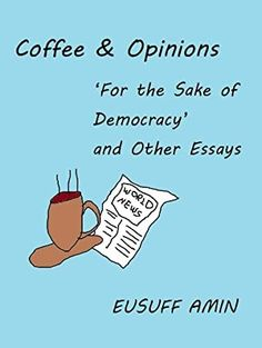 [EBook] Coffee & Opinions: 'For the Sake of Democracy' and Other Essays Author Eusuff Amin, Got Books, Books To Read, Augusten Burroughs, Steve Williams, What To Read, Bon Jovi, Book Photography, Free Reading, Bibliophile