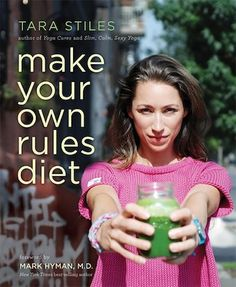 The 12 Best Health & Happiness Books Of 2014 - Make Your Own Rules Diet by Tara Stiles