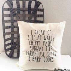 I dream of shiplap Farmhouse pillow