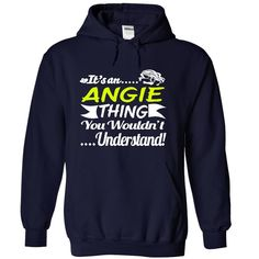 [Best Tshirt name tags] Its an ANGIE Thing Wouldnt Understand T Shirt Hoodie Hoodies Year Name Birthday Shirts of year Hoodies Tee Shirts