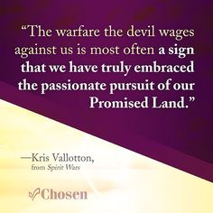 """""""The warfare the devil wages against us is most often a sign that we have truly embraced the passionate pursuit of our Promised Land."""" -- @kvministries #SpiritWars #quote #ChristianQuote #spiritualwarfare #PromisedLand"""