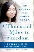 A Thousand Miles to Freedom: My Escape from North Korea.