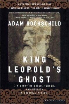 King Leopold's Ghost by Adam Hochschild.