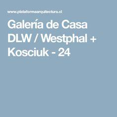 Galería de Casa DLW / Westphal + Kosciuk - 24