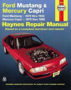 ford mustang and mercury capri, (haynes repair manual): divcover mustang  fox bodied cars thruough 1993 and capri fox bodied cars through does not  cover