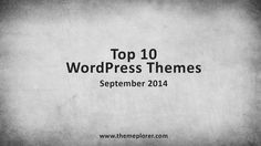 Top 10 WordPress Themes | September 2014 - http://themeplorer.com/wp-themes/top-10-wp-themes/top-10-wordpress-themes-september-2014/