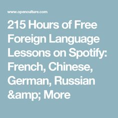 215 Hours of Free Foreign Language Lessons on Spotify: French, Chinese, German, Russian & More