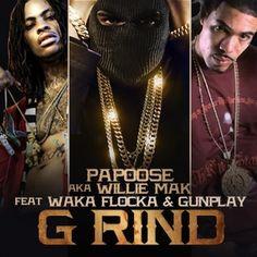 Papoose ft. Waka Flocka & Gunplay – G Rind (Remix)