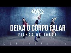 Deixa O Corpo Falar (Não Pára) - Filhos de Jorge - Coreografia |  FitDance TV - YouTube