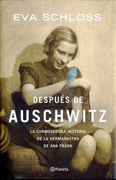 Después de Auschwitz | Eva Schloss http://palabrasquehablandehistoria.blogspot.com.es/2015/02/despues-de-auschwitz-eva-schloss.html